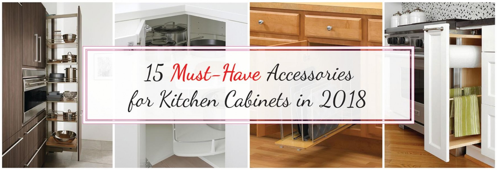 12 Must-Have Accessories for Kitchen Cabinets in 12 - Best  - Kitchen Cabinet Accessories That Are Popular