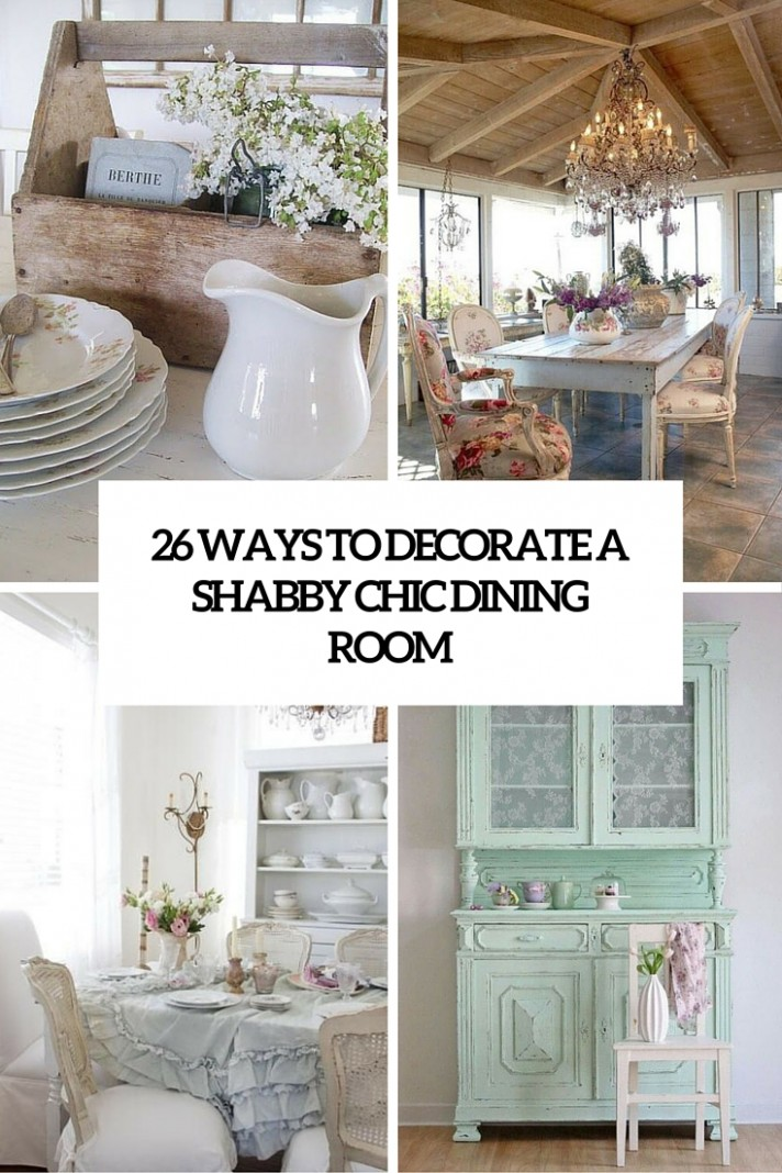 8 Ways To Create A Shabby Chic Dining Room Or Area - Shelterness - Dining Room Ideas Shabby Chic