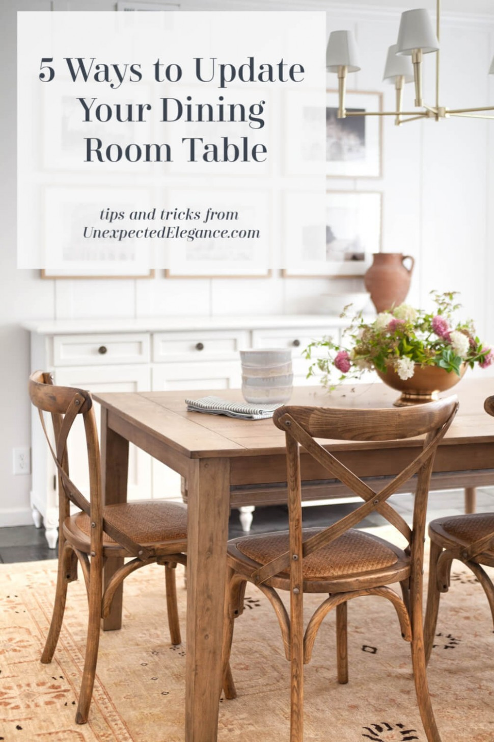 9 Ways to Update Your Dining Room Table  Unexpected Elegance - Dining Room Replacement Ideas