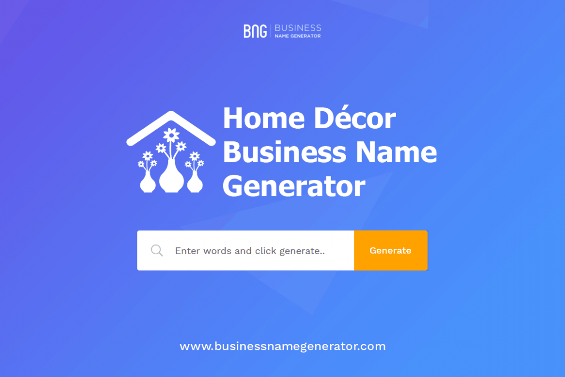 Home Décor Business Name Generator + (Instant Availability Check) - Home Office Business Name Ideas