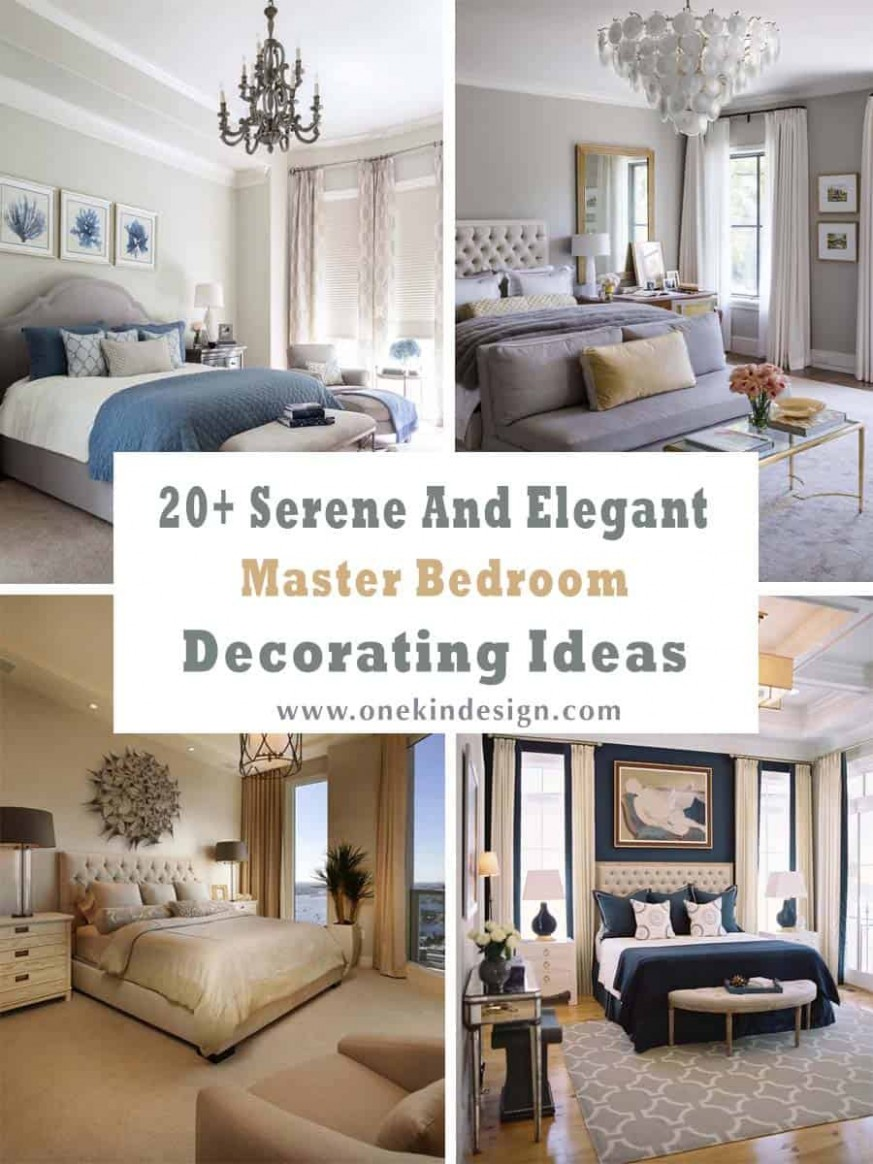 9+ Serene And Elegant Master Bedroom Decorating Ideas - Bedroom Ideas Master