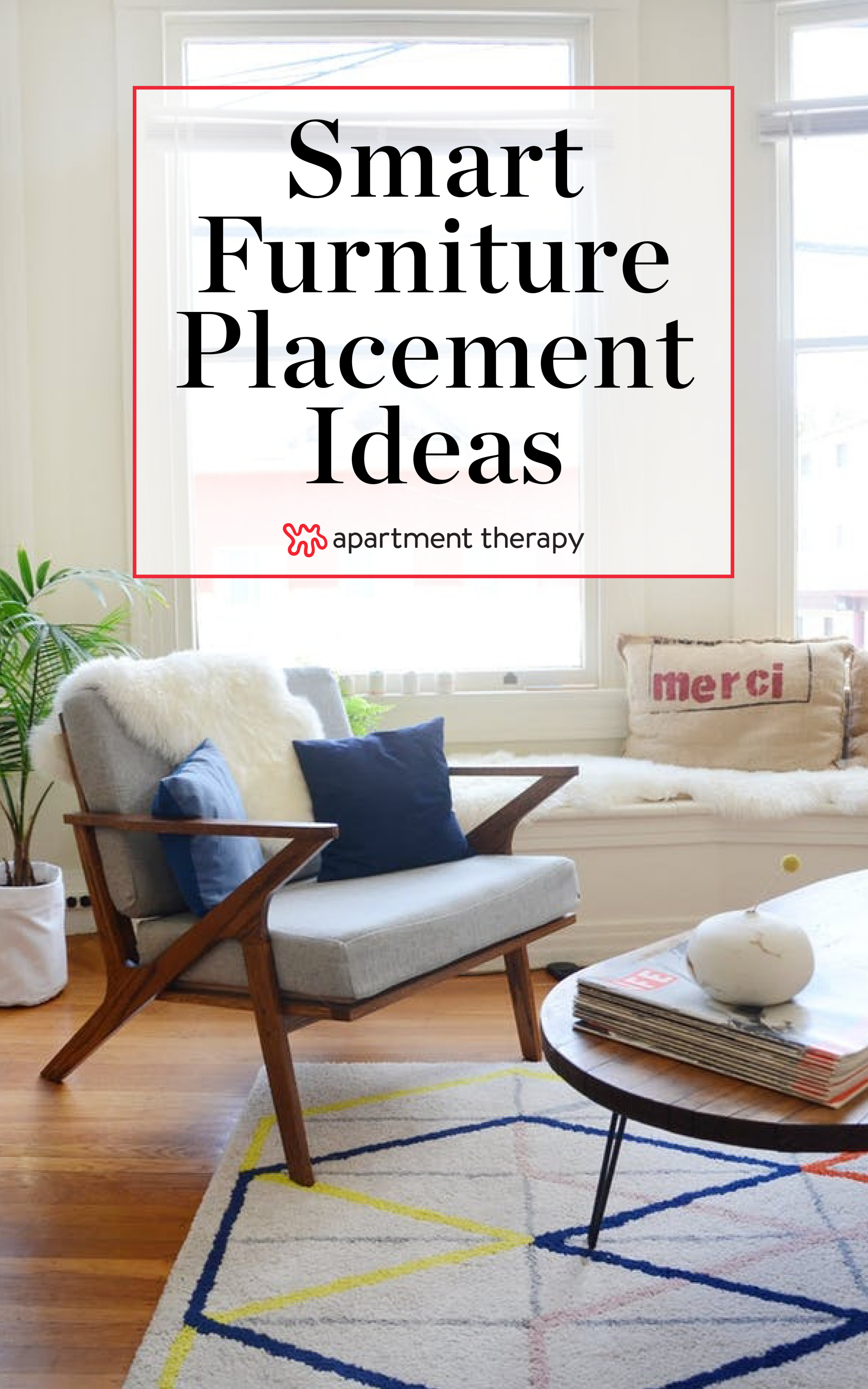 Furniture Placement Rules to Follow  Apartment Therapy - Apartment Design Policy