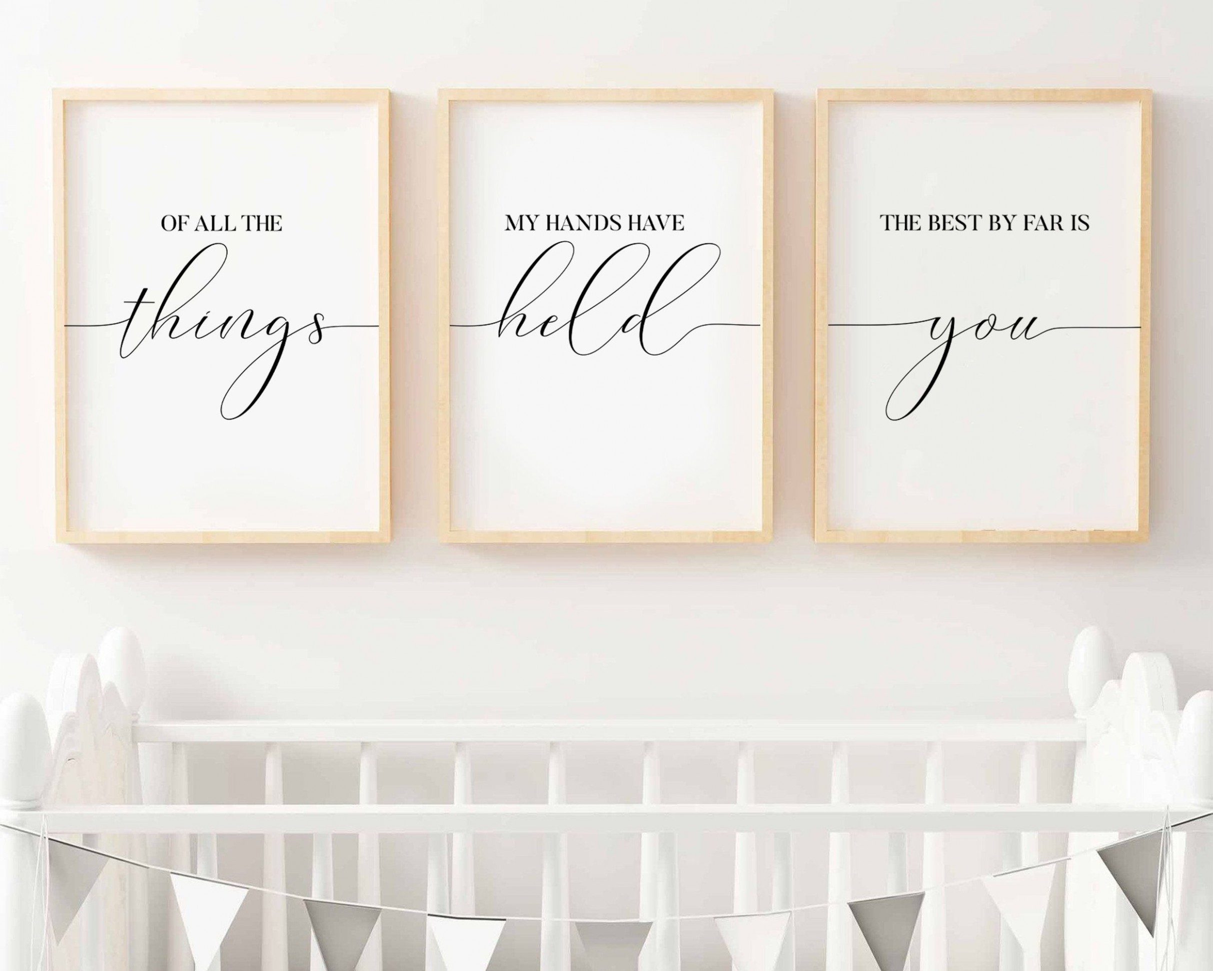 Of All The Things My Hands Have Held The Best By Far Is You  Etsy  - Baby Room Quotes